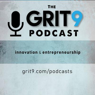 Grit9 Podcast - Innovation, Education, and Entrepreneurship
