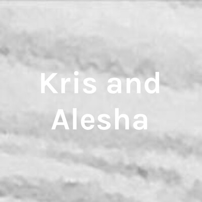 Kris and Alesha