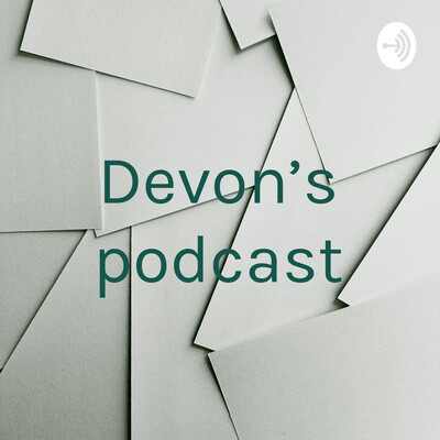 Devon's podcast