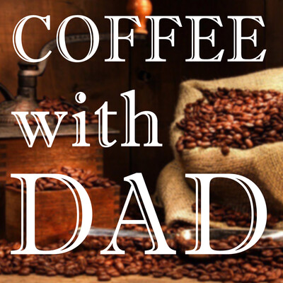 Coffee With Dad