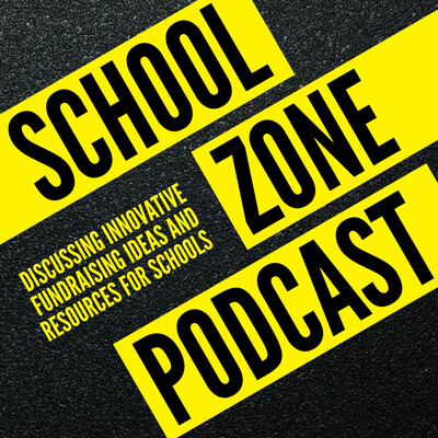 School Zone: School Fundraising Ideas Podcast