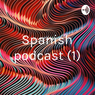 Spanish podcast (1)