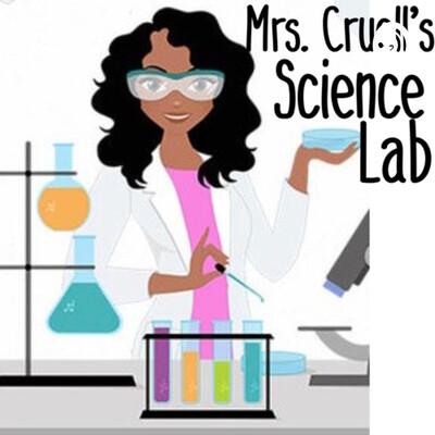Mrs. Cruell's Science Lab