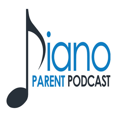 Piano Parent Podcast: helping teachers, parents, and students get the most of their piano lessons.