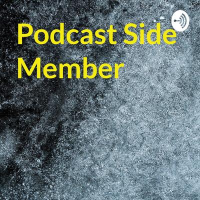 Podcast Side Member