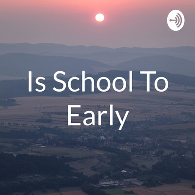 Is School To Early