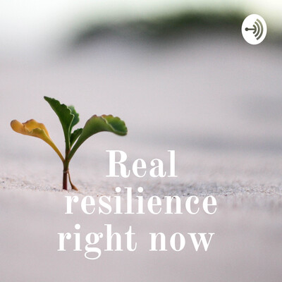 Real resilience right now