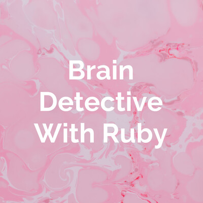 Brain Detective With Ruby