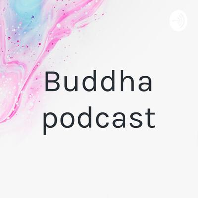 Buddha podcast