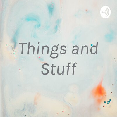 Things and Stuff