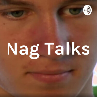 Nag Talks