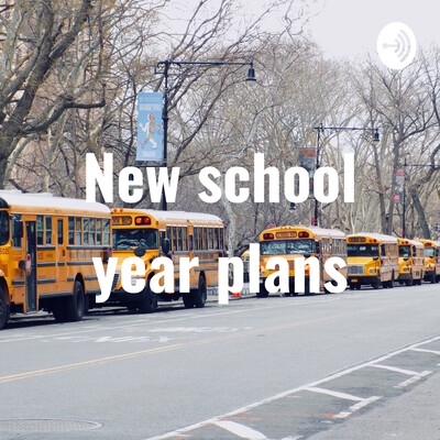 New school year plans
