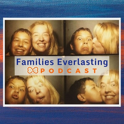 Families Everlasting Podcast