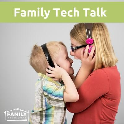 Family Tech Talk
