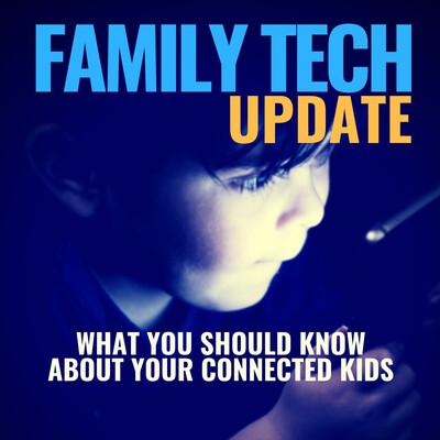 Family Tech Update