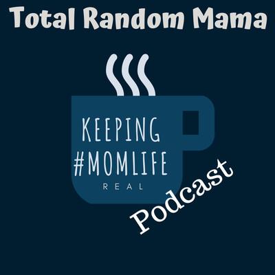 Keeping #MomLife Real Podcast