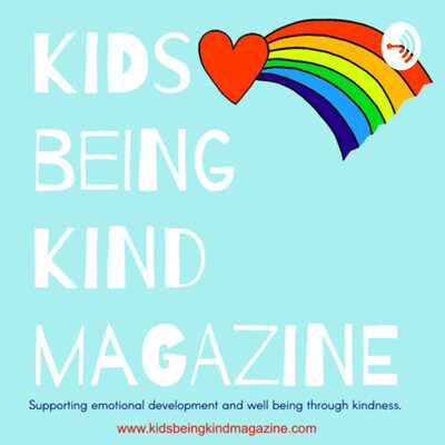 Kids Being Kind Magazine Podcast