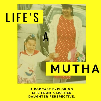 Life Is A Mutha