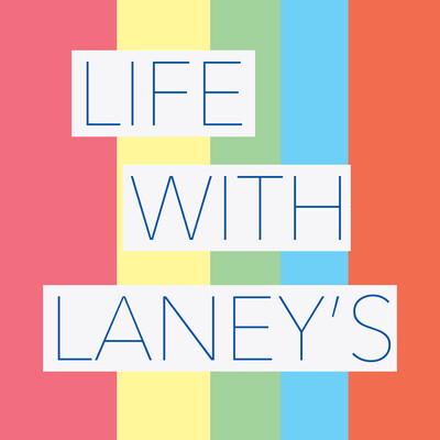 Life with Laneys Podcast