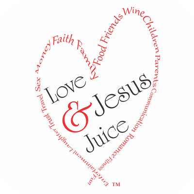 Love and Jesus Juice