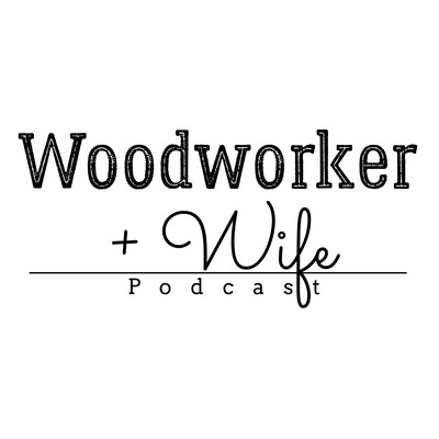 Woodworker + Wife
