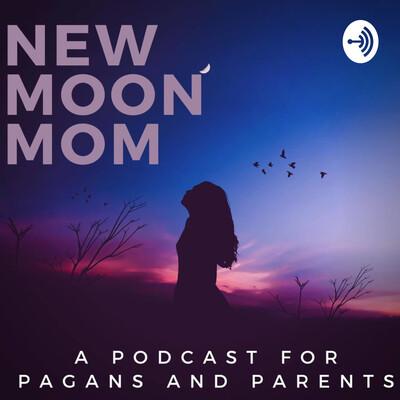 New Moon Mom