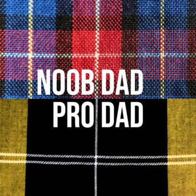 Noob Dad Pro Dad