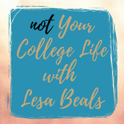 Not Your College Life with Lesa Beals