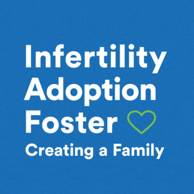 Creating a Family: Talk about Infertility, Adoption & Foster Care