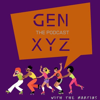 Gen XYZ - The Podcast