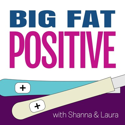Big Fat Positive: A Pregnancy and Parenting Journey