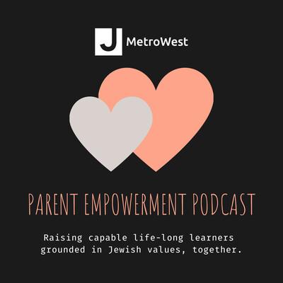 JCC MetroWest Parent Empowerment Podcast