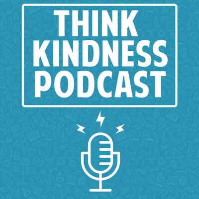 Think Kindness Podcast