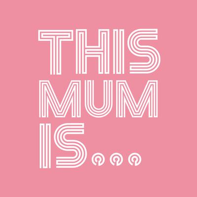 This Mum Is