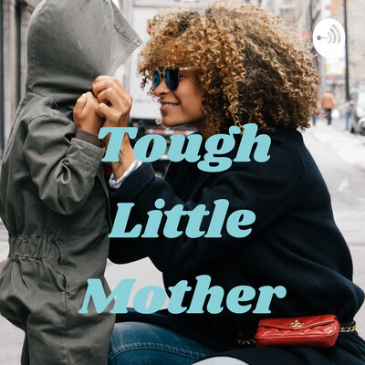 Tough Little Mother