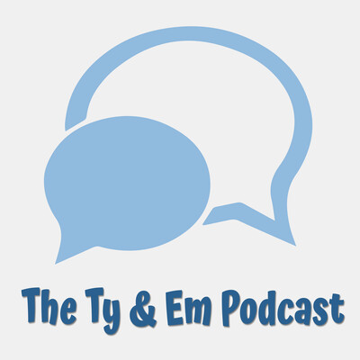 The Ty & Em Podcast