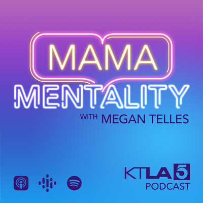 Mama Mentality with Megan Telles