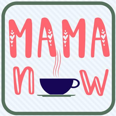 Mama Now Conversations