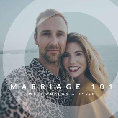 Marriage 101 with Amanda & Tyler