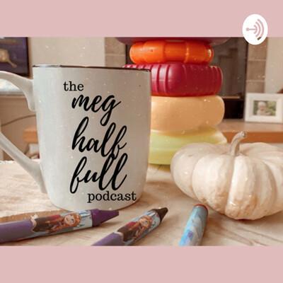 Meg Half Full