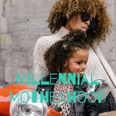 Millennial Motherhood