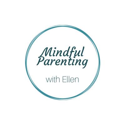 Mindful Parenting With Ellen