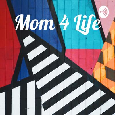 Mom 4 Life