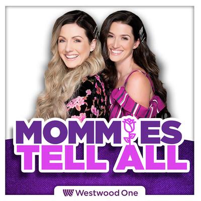 Mommies Tell All