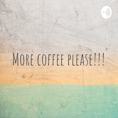 More coffee please!!!