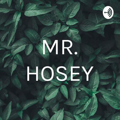 MR. HOSEY