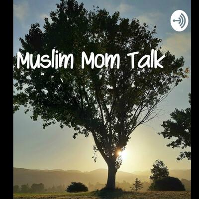 Muslim MOM Talk
