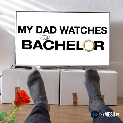 My Dad Watches The Bachelor