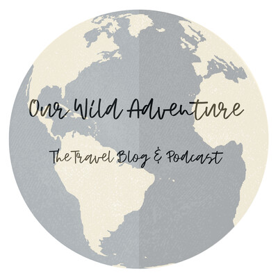 Our Wild Adventure Travel Podcast