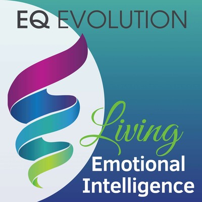 EQ Evolution: Living Emotional Intelligence that impacts self-awareness, purpose, empathy, leadership, parenting, resilience and more.
